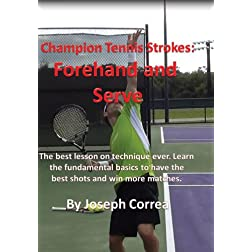 Champion Tennis Strokes: Forehand and Serve