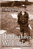 The Fathers We Find: The Making of a Humble Pleasant Boy