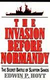 The Invasion Before Normandy: The Secret Battle of Slapton Sands (0812885627) by Hoyt, Edwin P.