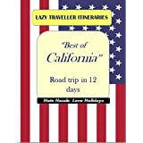"Lazy Tourist Itineraries: ""Best of California"" Road trip in 12 days"