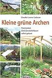 Kleine grüne Archen: Passivsolare (Erd-)Gewächshäuser im Garten