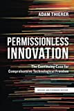 img - for Permissionless Innovation: The Continuing Case for Comprehensive Technological Freedom (revised and expanded edition) book / textbook / text book