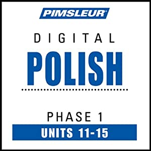 Polish Phase 1, Unit 11-15: Learn to Speak and Understand Polish with Pimsleur Language Programs | [Pimsleur]
