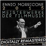 Ennio Morricone 2015: Meisterwerke der Filmmusik