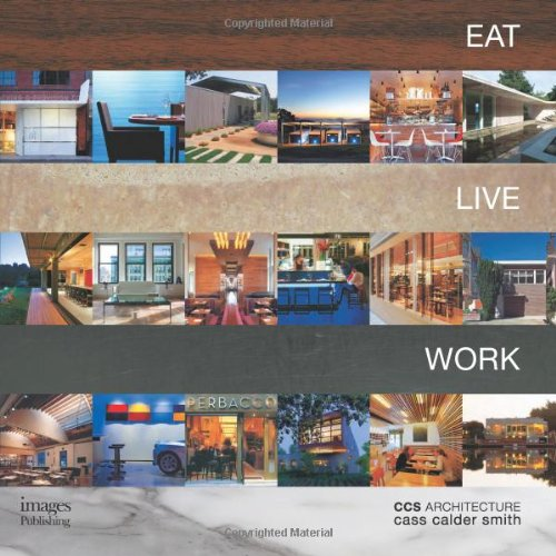 Eat Live Work: Ccs Architecture