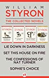 img - for William Styron, The Collected Novels: Lie Down in Darkness, Set This House on Fire, The Confessions of Nat Turner, and Sophie's Choice book / textbook / text book