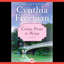 Come Pour the Wine: A Novel (       UNABRIDGED) by Cynthia Freeman Narrated by Jules Hamilton