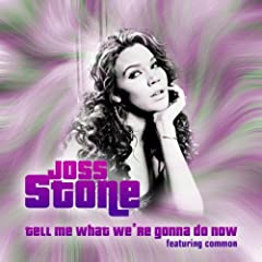 Tell Me What We're Gonna Do Now (feat. Common)