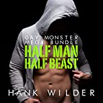Gay Monster Mega Bundle: Half Man, Half Beast | Hank Wilder