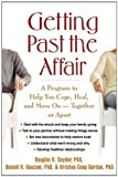img - for Getting Past the Affair: A Program to Help You Cope, Heal, and Move On -- Together or Apart by Snyder PhD, Douglas K., Baucom PhD, Donald H., Gordon PhD, K 1st (first) edition [Paperback(2007)] book / textbook / text book