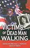 img - for Victims of Dead Man Walking by Detective Michael Varnado, Daniel P. Smith (2003) Hardcover book / textbook / text book