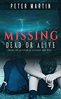Missing - Dead Or Alive by PETER MARTIN ebook deal