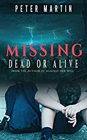 MISSING - DEAD OR ALIVE (A MYSTERY/SUSPENSE NOVEL)