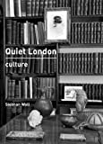 Siobhan Wall Quiet London: Culture