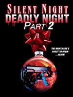 Silent Night, Deadly Night, Part 2