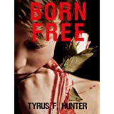Born Free - A Short Story