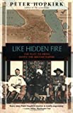 Like Hidden Fire: The Plot to Bring Down the British Empire (1568361270) by Hopkirk, Peter