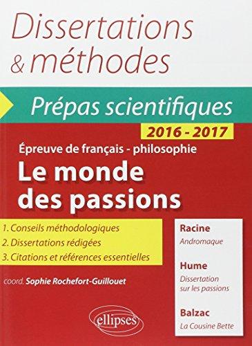Dissertations  &  Méthodes Le Monde des Passions Thème Français Philosophie Prépas Scientifiques 2016-2017
