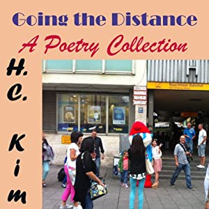 Going the Distance: A Poetry Collection | [Heerak Christian Kim]