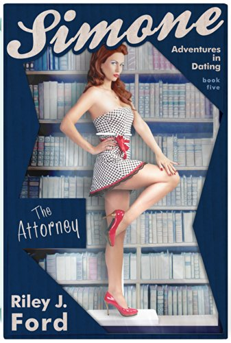 Riley J. Ford - Romance: Simone: Adventures in Dating (Book 5: The Attorney) (Simone Series)