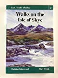 Walks on the Isle of Skye (Clan Walk Guides) Mary Welsh