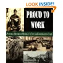 Proud to Work: A Pictorial History of Michigan's Civilian Conservation Corps