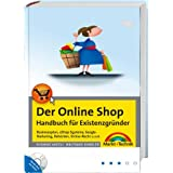 """Der Online Shop - Handbuch f�r Existenzgr�nder - Begleitende Website mit Beispiel-Shop: Businessplan, eShop-Systeme, Google-Marketing, Beh�rden, Online-Recht u.v.m. (Kompendium / Handbuch)von """"Susanne Angeli"""""""