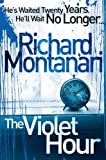 Richard Montanari The Violet Hour