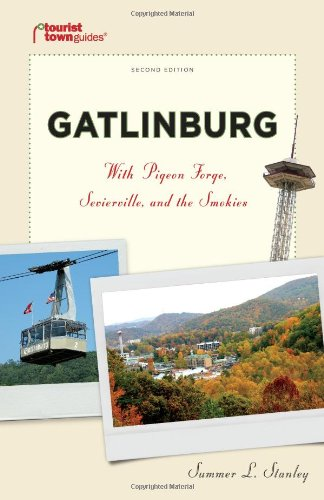 Gatlinburg: With Pigeon Forge, Sevierville, and the Smokies (Tourist Town Guides)