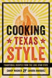 img - for Cooking Texas Style: Traditional Recipes from the Lone Star State by Wagner Candy Marquez Sandra (2013-02-01) Paperback book / textbook / text book