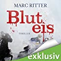 Bluteis Audiobook by Marc Ritter Narrated by Robert Frank