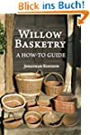 Willow Basketry: A How-To Guide (Weav...