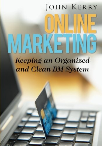 Online Marketing: Keeping An Organized And Clean Bm System