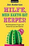 'Hilfe, mein Kaktus hat Herpes!' von Jan Anderson