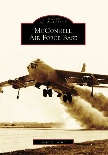 McConnell Air Force Base (Images of Aviation), STEVE A. LARSEN