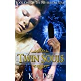 Twin Souls (Nevermore, Book 1) - A Vampire Hunter Novel ~ K.A. Poe