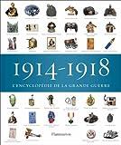 1914-1918, l'encyclop�die de la Grande Guerre