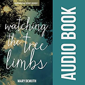 Watching the Tree Limbs Audiobook