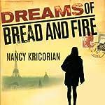 Dreams of Bread and Fire | Nancy Kricorian