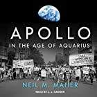 Apollo in the Age of Aquarius Hörbuch von Neil M. Maher Gesprochen von: L. J. Ganser