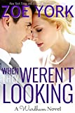 When They Werent Looking (Wardham Book 3)