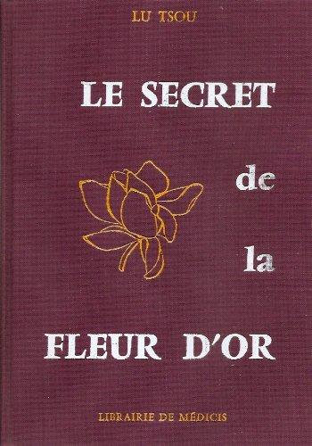 Le secret de la fleur d'or ; Suivi du Livre de la conscience et de la vie
