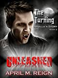 The Turning: UNLEASHED (Book 2) (The Turning Series)