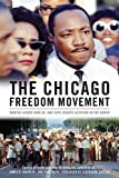 img - for The Chicago Freedom Movement: Martin Luther King Jr. and Civil Rights Activism in the North (Civil Rights and Struggle) book / textbook / text book