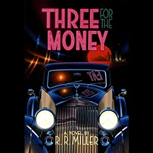 Three for the Money | [R. R. Miller]
