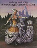 A Coloring Book of the Sleeping Beauty Ballet (0883880458) by Senelick, Laurence