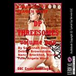 DP Threesomes, Volume 1: Ten Explicit MFM Menage a Trois Erotica Stories | Savannah Deeds,Debbie Brownstone,Nancy Brockton,Nycole Folk,Angela Ward