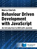 Behaviour Driven Development with JavaScript - An introduction to BDD with Jasmine (English Edition)