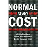 Normal at Any Cost: Tall Girls, Short Boys, and the Medical Industry's Quest toManipulate Height ~ Susan Cohen
