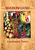 Cautionary Tales (Box) by Shadowland (2009-08-25)